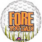 Fore You Dad - Golf Ball Balloon